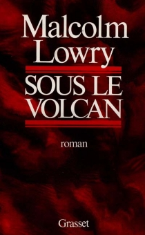 Sous le volcan - Malcolm Lowry