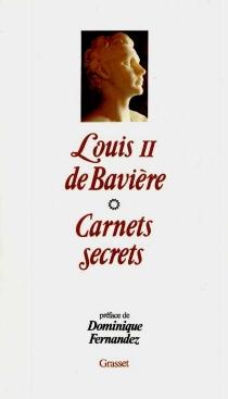 Carnets secrets : 1869-1886 - Louis 2