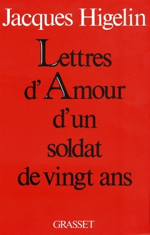 Lettres d'amour d'un soldat de vingt ans - JacquesHigelin
