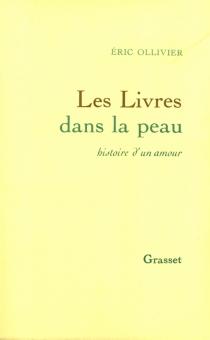 Les livres dans la peau : histoire d'un amour - ÉricOllivier