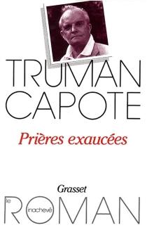 Prières exaucées - TrumanCapote
