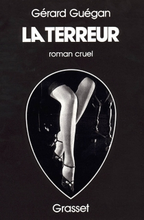 La Terreur : roman cruel - GérardGuégan