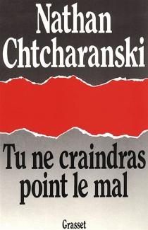 Tu ne craindras point le mal - NathanChtcharanski