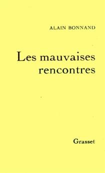 Les mauvaises rencontres - AlainBonnand