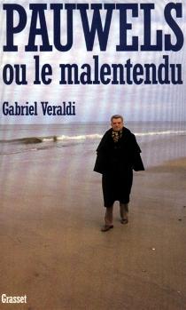 Pauwels ou le Malentendu - GabrielVeraldi