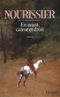 En avant, calme et droit - FrançoisNourissier