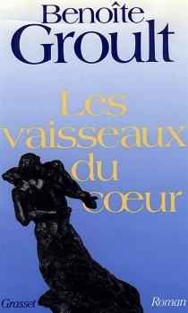 Les Vaisseaux du coeur - BenoîteGroult
