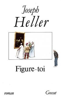 Figure-toi - JosephHeller