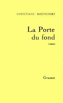 La Porte du fond - ChristianeRochefort
