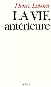 La Vie antérieure - HenriLaborit