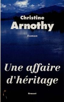 Une affaire d'héritage - ChristineArnothy