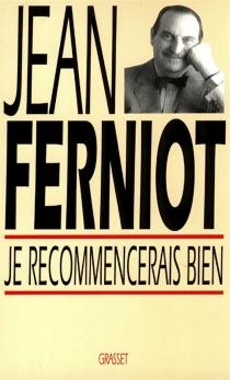 Je recommencerais bien - JeanFerniot