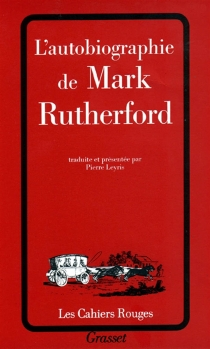 L'autobiographie de Mark Rutherford - Mark Rutherford