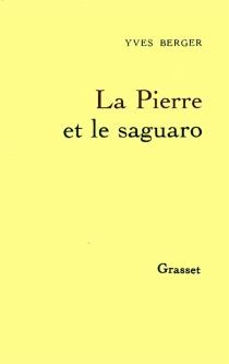 La Pierre et le saguaro - YvesBerger