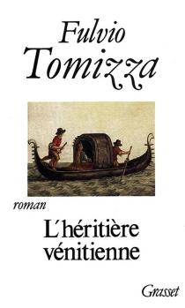 L'Héritière vénitienne - FulvioTomizza