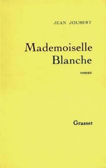 Mademoiselle Blanche - JeanJoubert
