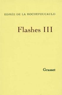Flashes - Edmée deLa Rochefoucauld