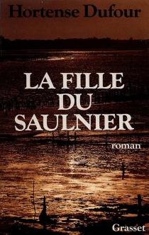 La Fille du Saulnier - HortenseDufour