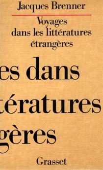 Voyages dans les littératures étrangères - JacquesBrenner