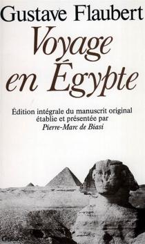 Voyage en Egypte : édition intégrale du manuscrit original - GustaveFlaubert