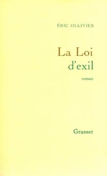 La loi d'exil - ÉricOllivier
