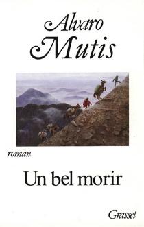 Un bel morir - ÁlvaroMutis