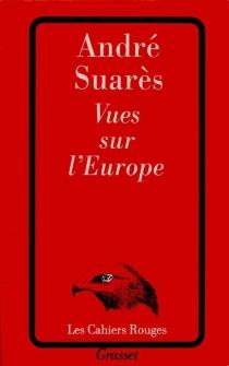 Vues sur l'Europe - AndréSuarès