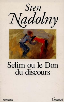Selim ou Le don du discours - StenNadolny
