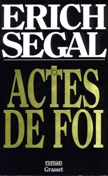 Actes de foi - ErichSegal
