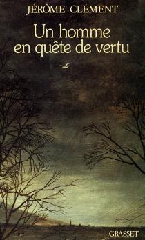 Un Homme en quête de vertu - JérômeClément