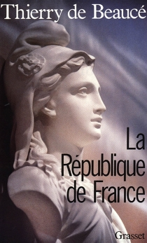 La République de France - Thierry de Beaucé