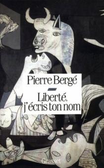 Liberté, j'écris ton nom - PierreBergé