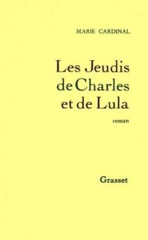 Les Jeudis de Charles et Lula - MarieCardinal