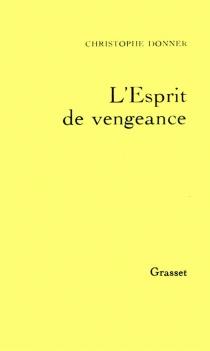 L'esprit de vengeance - ChristopheDonner