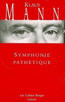 Symphonie pathétique : le roman de Tchaïkovski - KlausMann