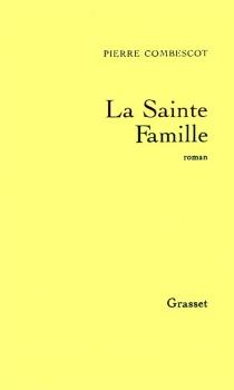 La sainte famille - PierreCombescot