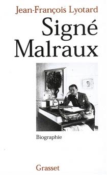 Signé Malraux - Jean-FrançoisLyotard