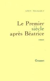Le premier siècle après Béatrice - AminMaalouf
