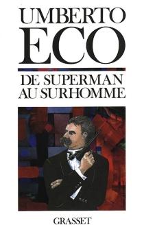 De Superman au surhomme - UmbertoEco