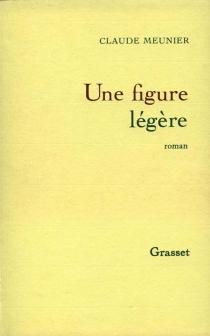 Une figure légère - ClaudeMeunier