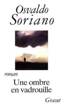 Une ombre en vadrouille - OsvaldoSoriano