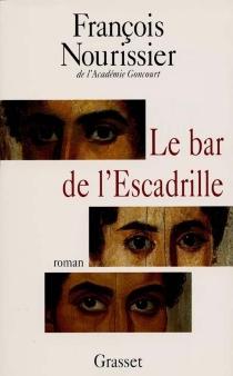 Le bar de l'escadrille - FrançoisNourissier