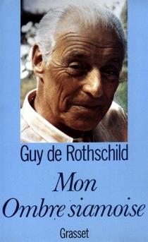 Mon ombre siamoise - Guy deRothschild