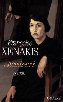 Attends-moi - FrançoiseXenakis
