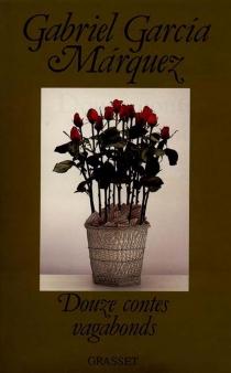 Douze contes vagabonds - GabrielGarcía Márquez