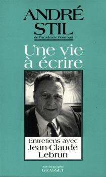 Une vie à écrire : entretiens avec Jean-Claude Lebrun - Jean-ClaudeLebrun