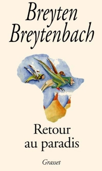 Retour au paradis : journal africain - BreytenBreytenbach