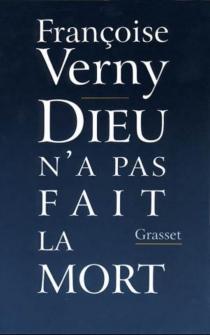 Dieu n'a pas fait la mort - FrançoiseVerny