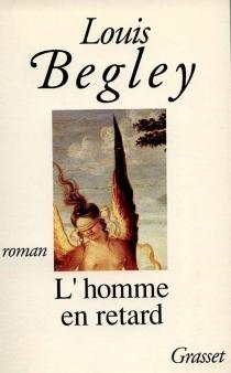 L'Homme en retard - LouisBegley