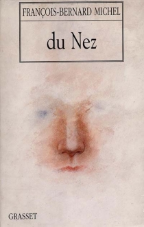 Du nez - François-BernardMichel